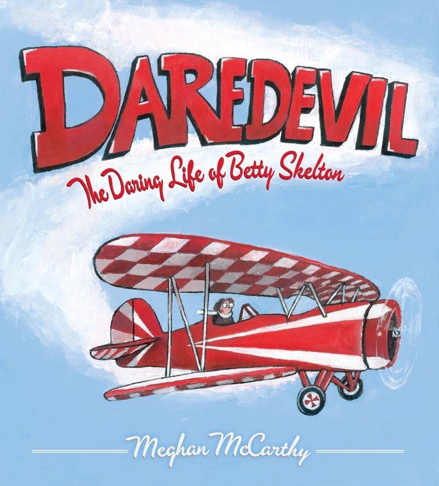 Book Cover: Daredevil: The Daring Life of Betty Skelton