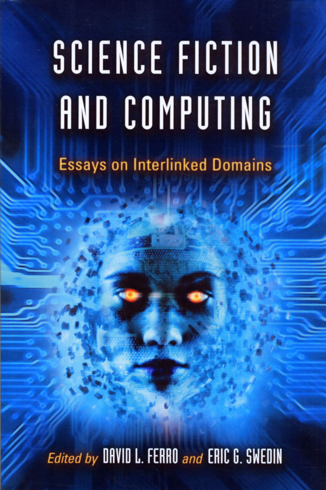Science Fiction And Computing Essays On Interlinked Domains  Science Fiction And Computing Essays On Interlinked Domains