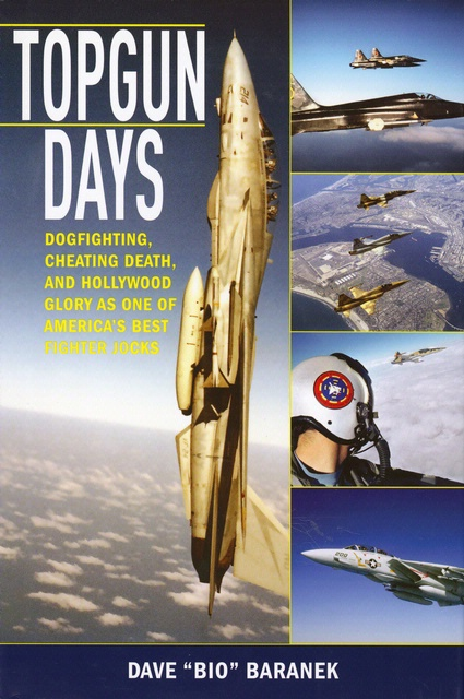 """Book Cover: <i>Topgun Days</i> by Dave """"Bio"""" Baranek"""