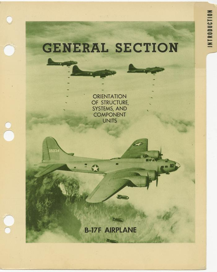 "A tabbed page from a manual. The front includes a graphic of a green-tinged image with planes flying and the text ""General Section Orientation of Structure, Systems, and Components of units. B-17F Airplane."""