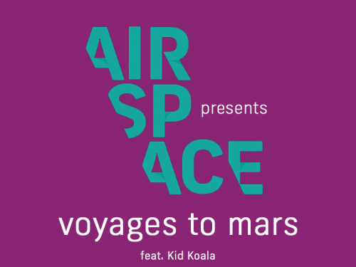 "AirSpace presents ""Voyage to Mars"""