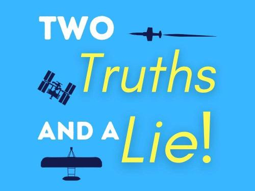 "Silohettes of air and spacecraft with the text ""Two Truths and a Lie."""