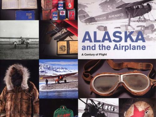 Book cover: Alaska and the Airplane, A Century of Flight