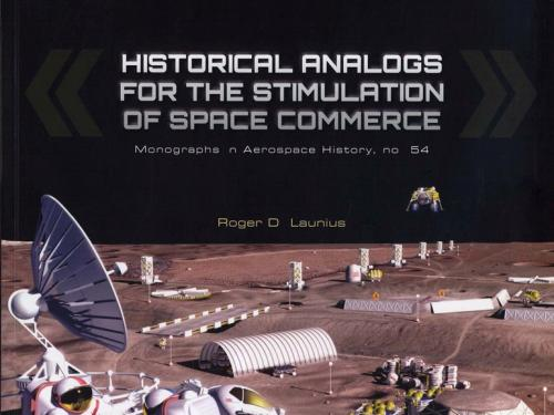 Book cover: Historical Analogs for the Stimulation of Space Commerce