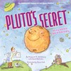 Cover art for Pluto's Secret: An Icy World's Tale of Discovery