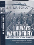 Book Cover: <i>I Always Wanted To Fly</i> by Col. Wolfgang Samuel