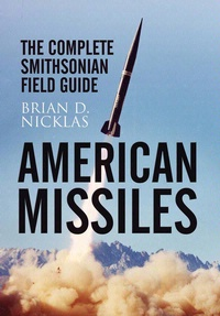 Cover art for American Missiles: The Complete Smithsonian Field Guide