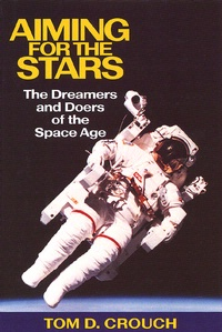 Cover art for Aiming for the Stars: The Dreamers and Doers of the Space Age
