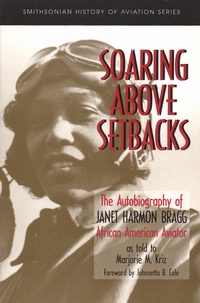 Cover art for Soaring above Setbacks: The Autobiography of Janet Harmon Bragg, African American Aviator, as told to Marjorie M. Kriz
