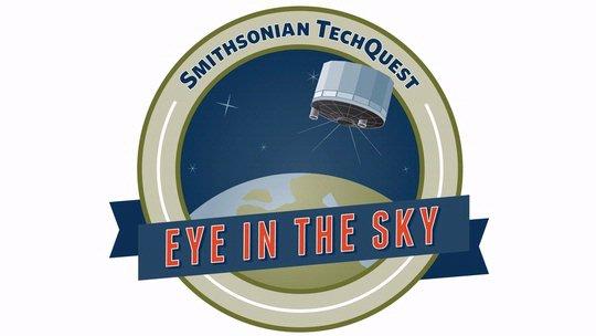 Smithsonian TechQuest: Eye in the Sky
