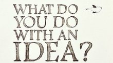 Book Cover: What Do You Do With an Idea?